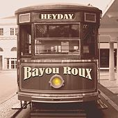 Play & Download Heyday by Bayou Roux | Napster