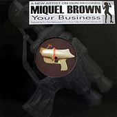 Play & Download Your Business by Miquel Brown | Napster