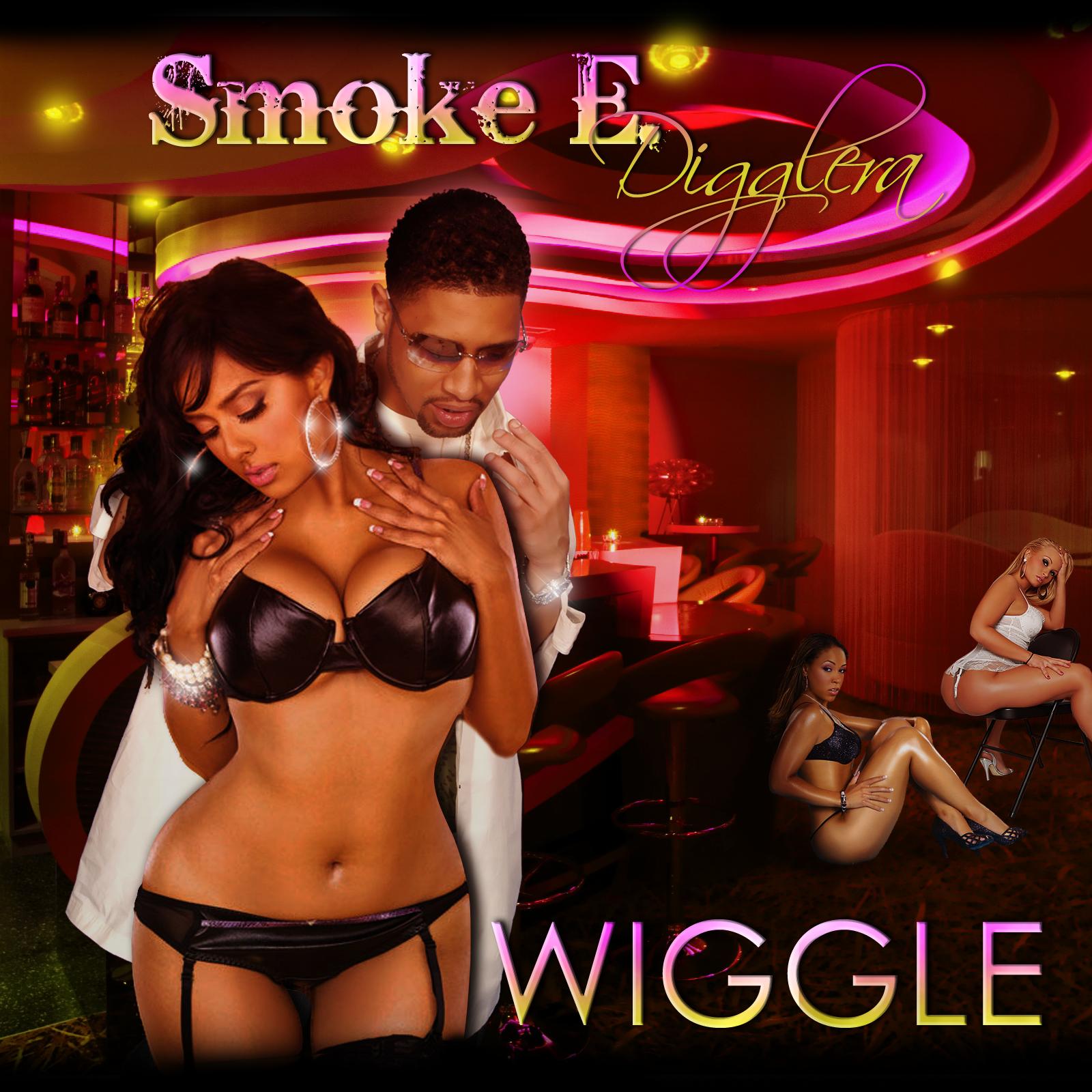 Wiggle by Smoke E. Digglera