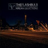 Play & Download Kirlian Selections by The Flashbulb | Napster