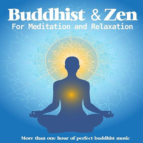 Play & Download Buddhist and Zen for Meditation Relaxation by Best Relaxing Music | Napster