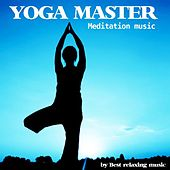 Play & Download Yoga Master Meditation Music by Best Relaxing Music | Napster