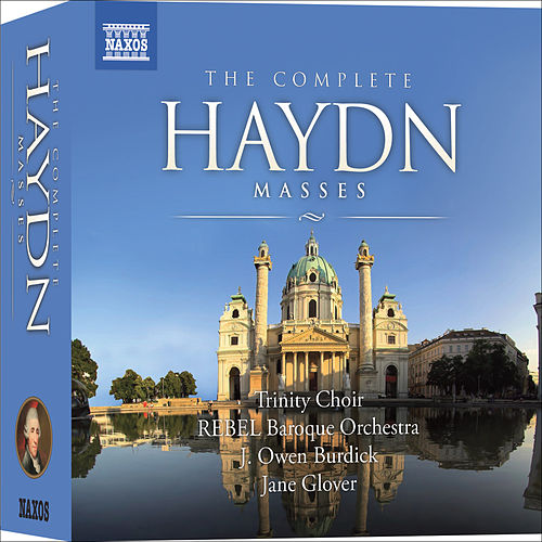 Play & Download HAYDN, J.: Masses (Complete) (Trinity Choir, Rebel Baroque Orchestra, Burdick, Glover) (8 CD Box set) by Various Artists | Napster