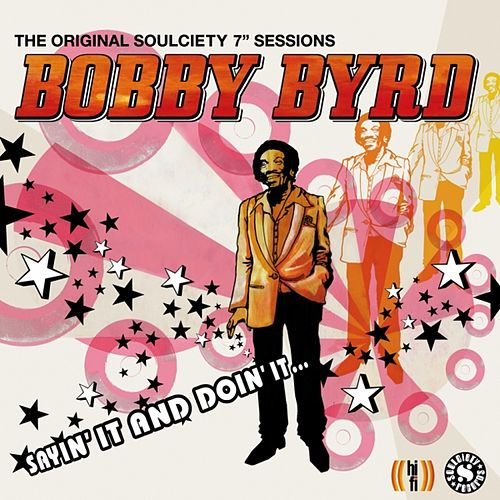Play & Download Sayin' It and Doin' It by Bobby Byrd | Napster