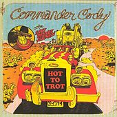 Hot to Trot by Commander Cody