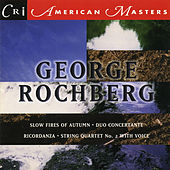 Play & Download George Rochberg, Vol. 2 by Various Artists | Napster