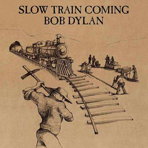 Play & Download Slow Train Coming by Bob Dylan | Napster
