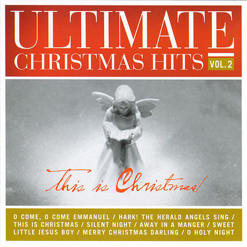 Play & Download Ultimate Christmas Hits, Vol. 2: This Is Christmas by Various Artists | Napster
