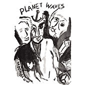 Play & Download Planet Waves by Bob Dylan | Napster