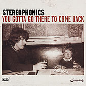 Play & Download You Gotta Go There To Come Back by Stereophonics | Napster