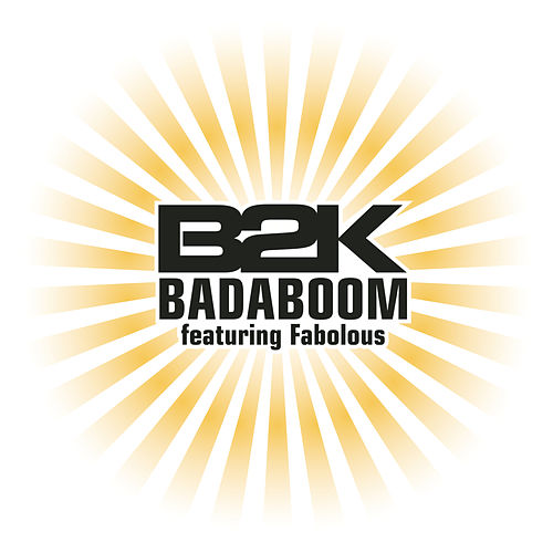 Badaboom (featuring Fabolous) by B2K