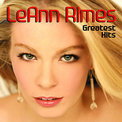 Greatest Hits by LeAnn Rimes