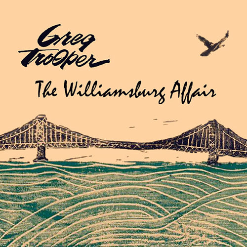 Play & Download The Williamsburg Affair by Greg Trooper | Napster