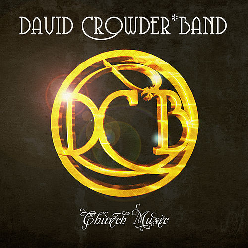 Play & Download Church Music by David Crowder Band | Napster
