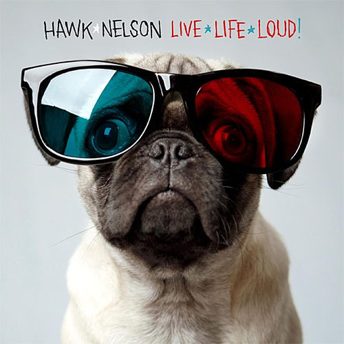 Play & Download Live Life Loud by Hawk Nelson | Napster