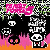 Play & Download Keep The Party Alive by Family Force 5 | Napster