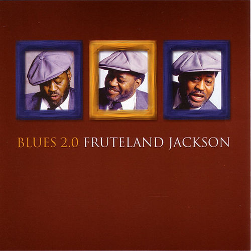 Blues 2.0 by Fruteland Jackson