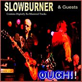 Play & Download Ouch! (Slowburner and Friends) by Various Artists | Napster