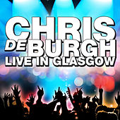 Live in Glasgow by Chris De Burgh
