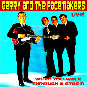 Play & Download When You Walk Through a Storm - 'live' by Gerry and the Pacemakers | Napster