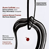 Play & Download Mathieu, Shostakovich, Mendelssohn: Concertino & Concertos by Alain Lefèvre | Napster