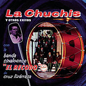 Play & Download La Chuchis Y Otros Exitos by Banda El Recodo | Napster
