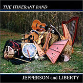 Play & Download Jefferson And Liberty by The Itinerant Band | Napster