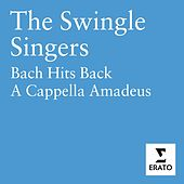 Play & Download Bach Hits Back/A Cappella Amadeus by The Swingle Singers | Napster