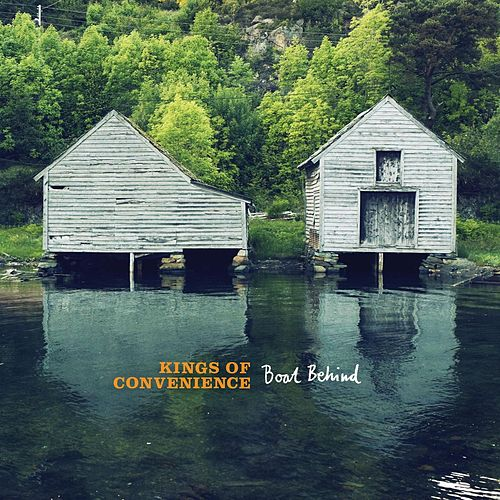 Boat Behind by Kings Of Convenience