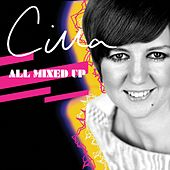 Play & Download Cilla All Mixed Up by Cilla Black | Napster