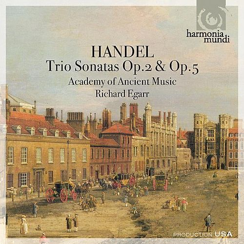 Handel: Trio Sonatas Op.2 & Op. 5 von The Academy Of Ancient Music