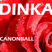 Canonball by Dinka