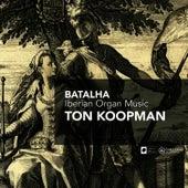 Batalha - Iberian Organ Music by Ton Koopman