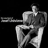 The Very best of Josef Lhévinne by Josef Lhévinne