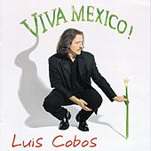Play & Download Viva Mexico by Luis Cobos | Napster