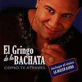 Play & Download Como Te Atreves by El Gringo De La Bachata | Napster