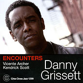 Encounters by Danny Grissett