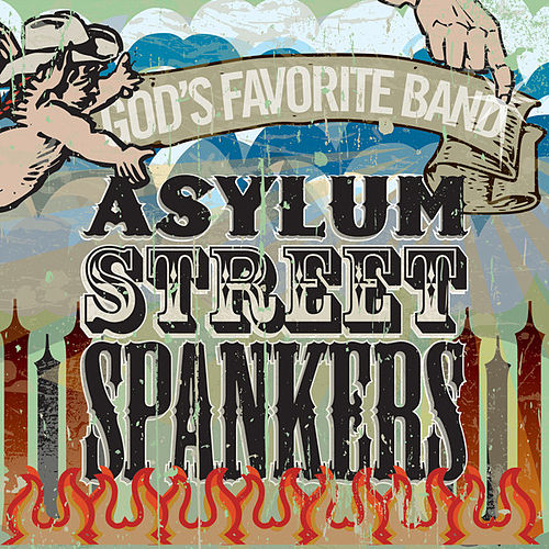 Play & Download God's Favorite Band by Asylum Street Spankers | Napster