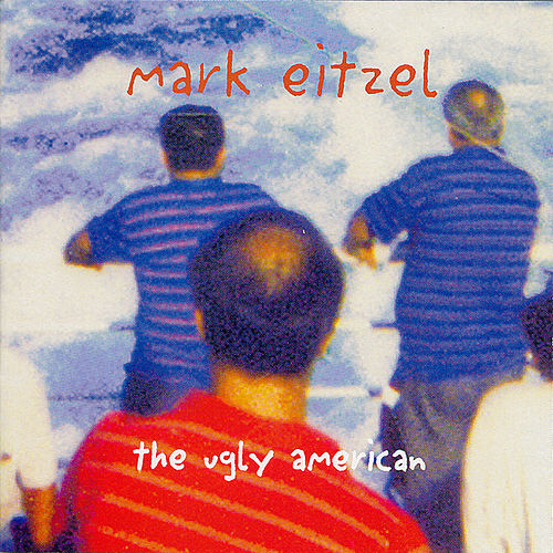 Play & Download The Ugly American by Mark Eitzel | Napster
