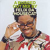 A Bugged Out Mix By Felix Da Housecat by Various Artists