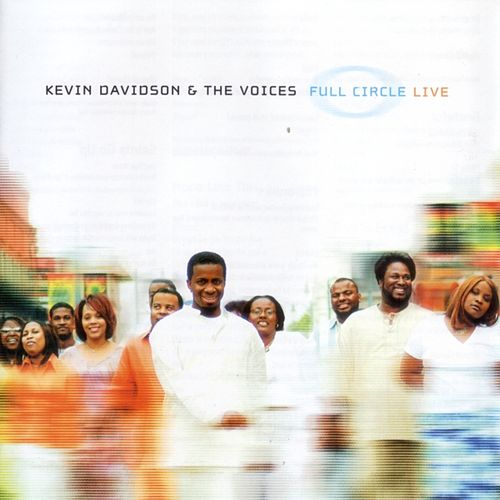 Play & Download Full Circle by Kevin Davidson And The Voices | Napster