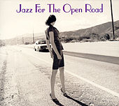 Play & Download Jazz For The Open Road by Various Artists | Napster