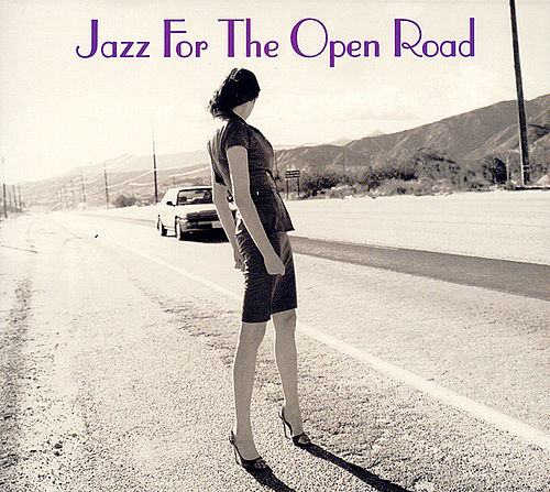 Play & Download Jazz For The Open Road by Various Artists   Napster