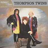Play & Download Platinum & Gold Collection by Thompson Twins | Napster