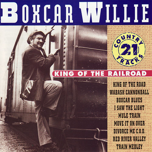 King of the Railroad by Boxcar Willie