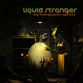 Play & Download The Intergalactic Slapstick by Liquid Stranger | Napster