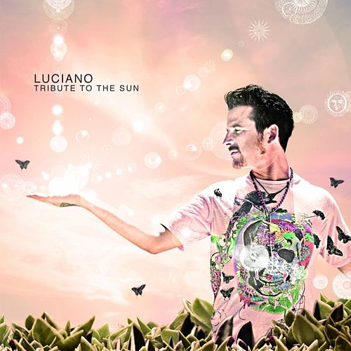 Play & Download Tribute to the Sun by Luciano | Napster