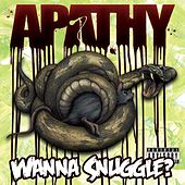 Wanna Snuggle? by Apathy