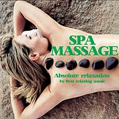 Spa Massage Music for Absolute Relaxation by Best Relaxing Music