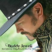 Play & Download Somebody Who Would Die For You by Buddy Jewell | Napster